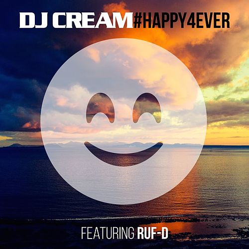 Happy 4 Ever de DJ Cream