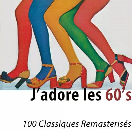 J'adore les 60's (100 classiques remasterisés) by Various Artists
