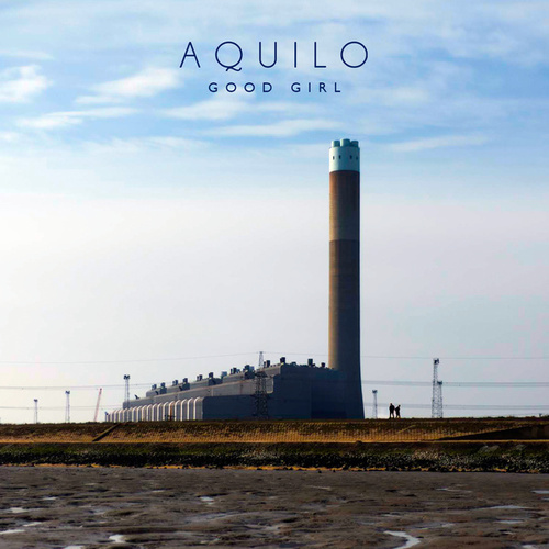Good Girl by Aquilo