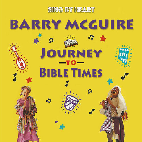 Sing by Heart: Journey to Bible Times de Barry McGuire