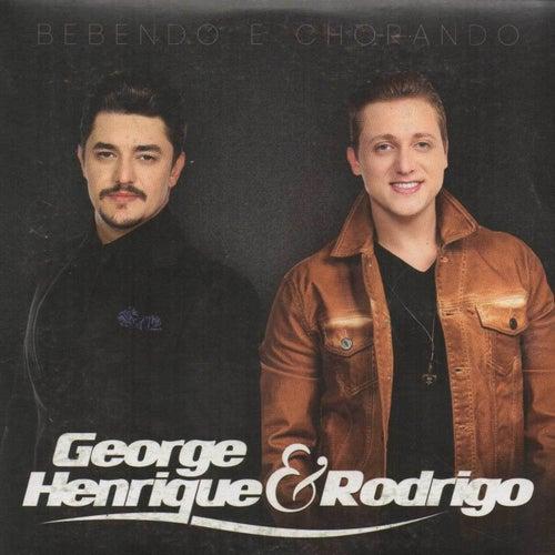 Bebendo e Chorando by George Henrique & Rodrigo