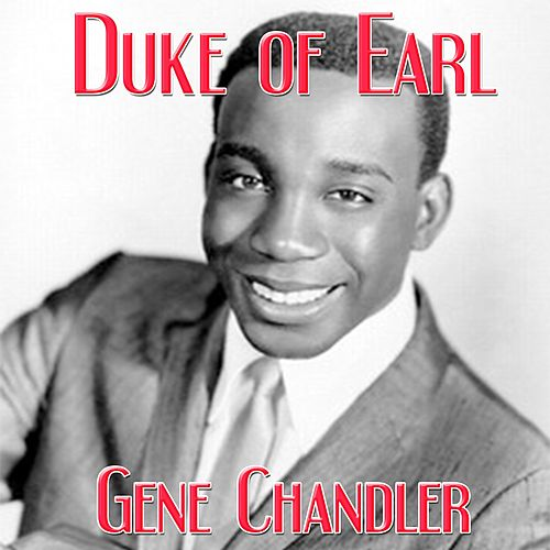 Duke of Earl de Gene Chandler