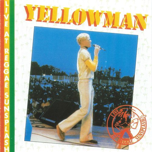 Live at Reggae Sunsplash de Yellowman