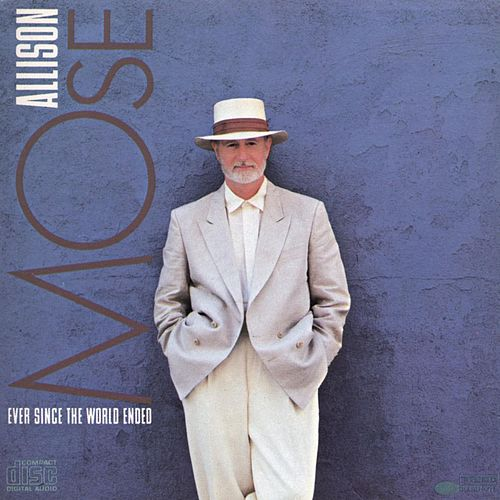 Ever Since The World Ended von Mose Allison