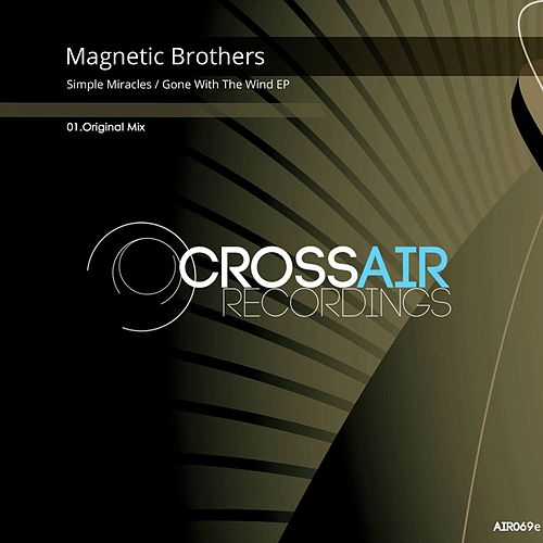 Simple Miracles / Gone With The Wind - Single fra Magnetic Brothers