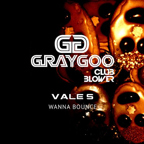 Wanna Bounce by Los Vales