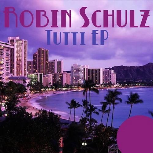 Tutti - Single von Robin Schulz