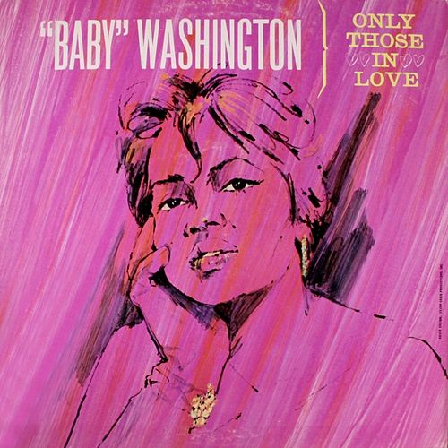 Only Those in Love de Baby Washington