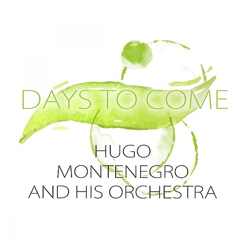 Days To Come by Hugo Montenegro
