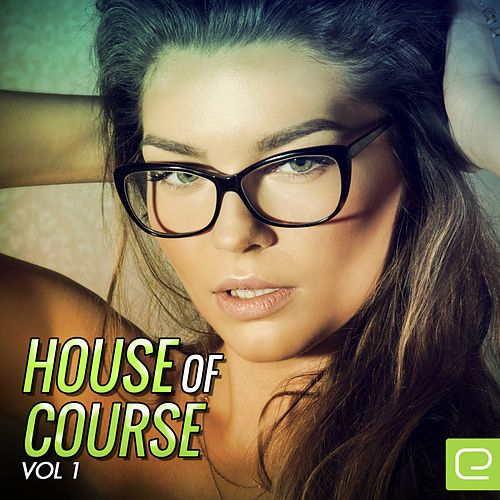 House Of Course, Vol. 1 - EP de Various Artists