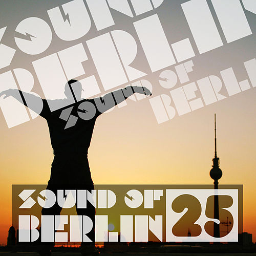 Sound of Berlin, Vol. 25 von Various Artists