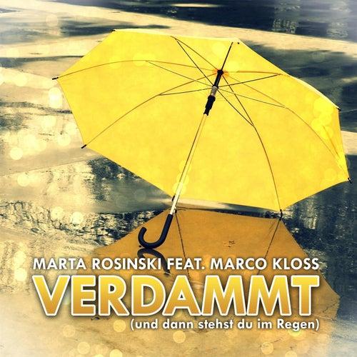 Verdammt ( und dann stehst du im Regen ) by Marta Rosinski