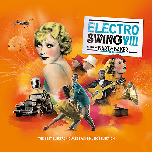Jazz Radio Presents Electro Swing 8 by Bart&Baker - The Best Electronic Jazz Swing Music Selection de Various Artists