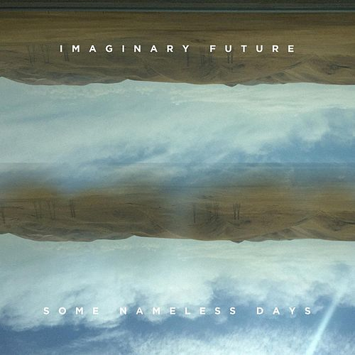Some Nameless Days by Imaginary Future