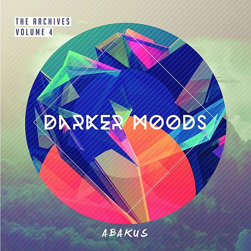 The Archives, Vol. 4: Darker Moods de Abakus