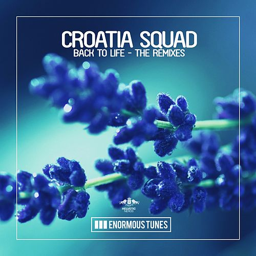 Back to Life - The Remixes by Croatia Squad