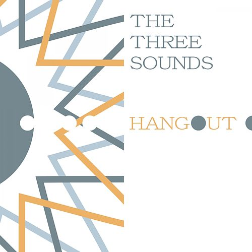 Hangout by The Three Sounds