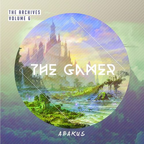 The Archives, Vol. 6: The Gamer (Video Game Soundtrack) de Abakus