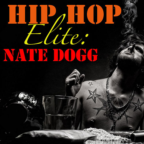 Hip Hop Elite: Nate Dogg de Nate Dogg