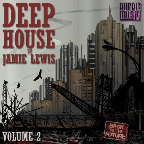 Deep House by Jamie Lewis, Vol. 2 von Various Artists