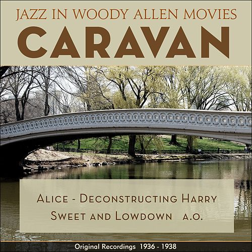 Caravan (Jazz in Woody Allen Movies - Original Recordings 1931 - 1936) de Various Artists