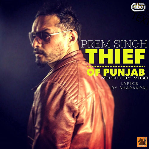 Thief Of Punjab by Prem Singh