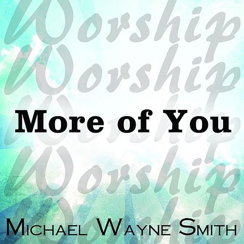 More of You di Michael Wayne Smith