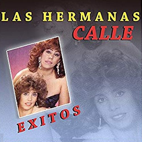 Exitos las Hermanas Calle de Las Hermanas Calle