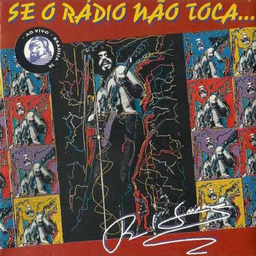 Se o Rádio Não Toca... (Ao Vivo) de Raul Seixas