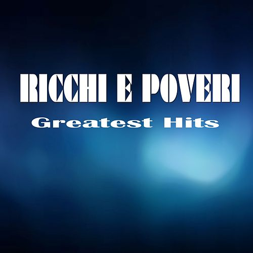 Greatest Hits von Ricchi E Poveri