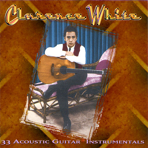 33 Guitar Instrumentals by Clarence White