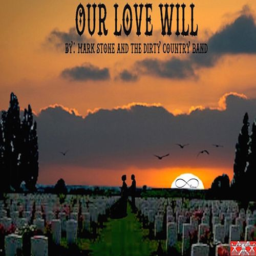 Our Love Will by Mark Stone and the Dirty Country Band