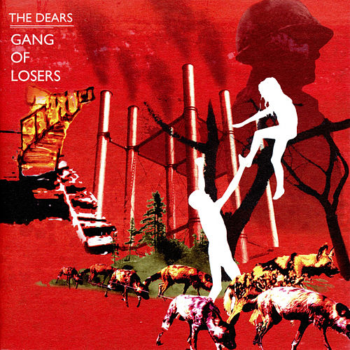 Gang of Losers by The Dears