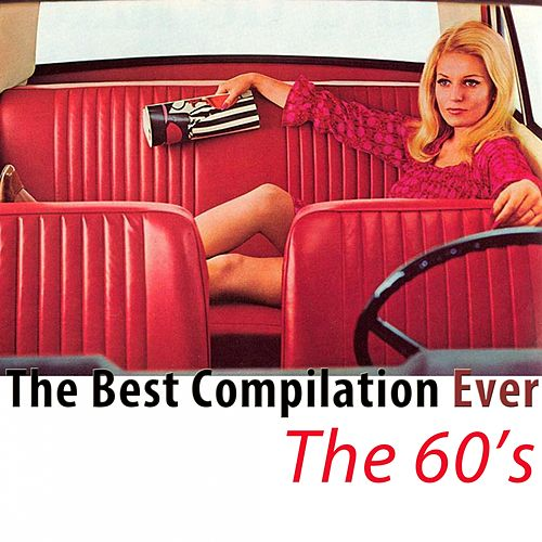 The Best Compilation Ever: The 60's (The Classics Remastered) di Various Artists