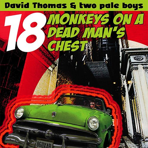 18 Monkeys On A Dead Man's Chest de David Thomas