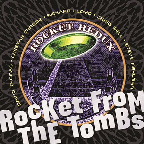 Rocket Redux by Rocket From The Tombs