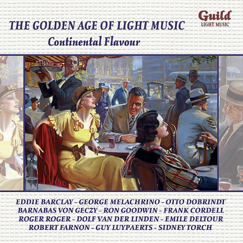 The Golden Age of Light Music: Continental Flavour von Various Artists