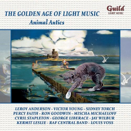 The Golden Age of Light Music: Animal Antics von Various Artists