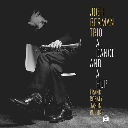 A Dance and a Hop by Josh Berman