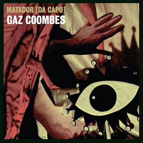 Matador (Da Capo) von Gaz Coombes