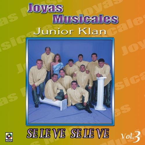 Joyas Musicales Vol. 3 Se Le Ve Se Le Ve de Junior Klan