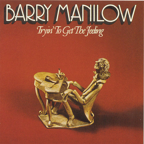 Trying To Get The Feeling von Barry Manilow