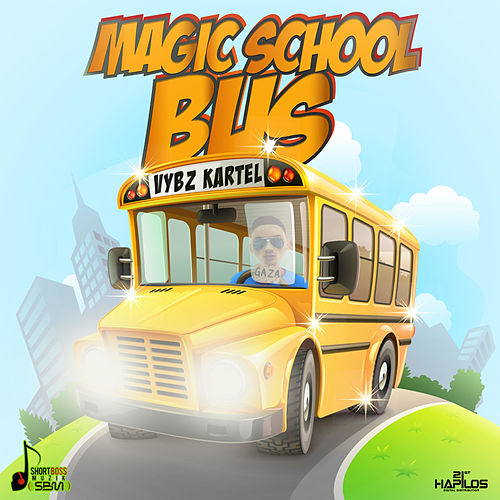 Magic School Bus by VYBZ Kartel