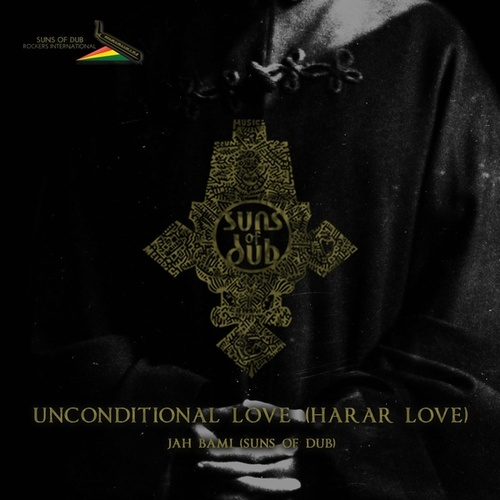 Unconditional Love (Harrar Love) [feat. Jah Bami] by Suns of Dub