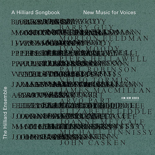 A Hilliard Songbook - New Music For Voices by The Hilliard Ensemble