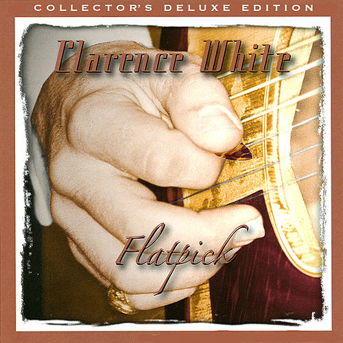 Flatpick (Collector's Deluxe Edition) by Clarence White
