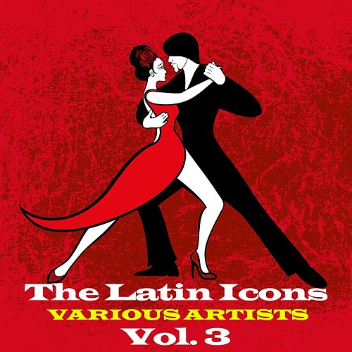 The Latin Icons, Vol. 3 de Various Artists