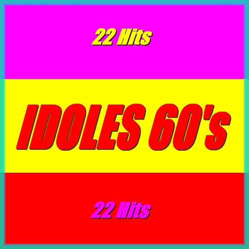 Idoles 60's (22 hits) by Various Artists