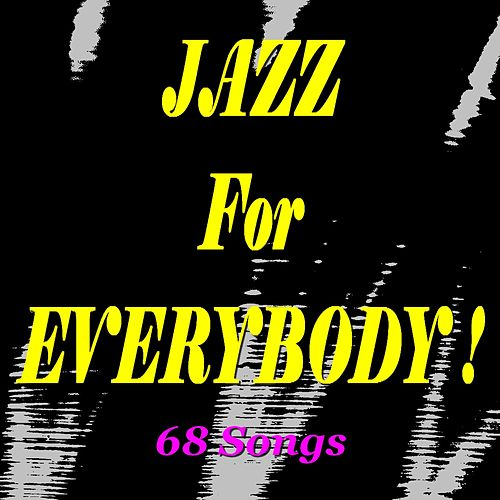 Jazz for Everybody! (68 Songs) de Various Artists