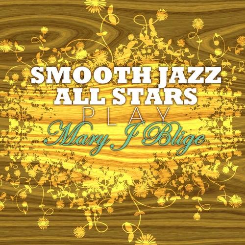 Smooth Jazz All Stars Play Mary J. Blige von Smooth Jazz Allstars